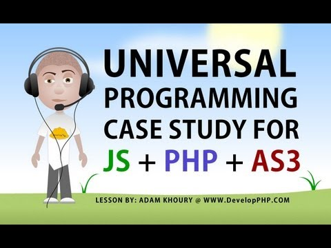 Universal Programming Logic Case Study JavaScript PHP AS3