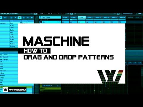 Native Instruments Maschine: How To Drag And Drop Patterns | WinkSound