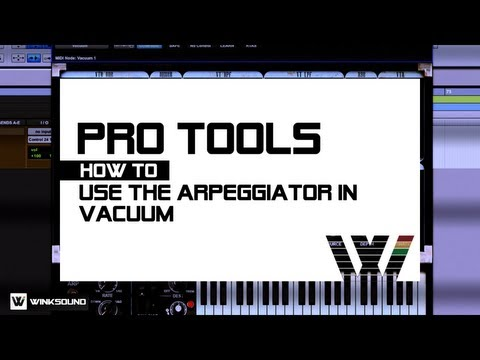 Pro Tools: How To Use The Arpeggiator in Vacuum | WinkSound