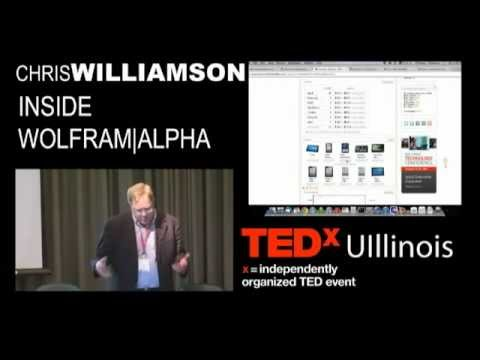 TEDxUIllinois - Chris Williamson  - Inside Wolfram Alpha