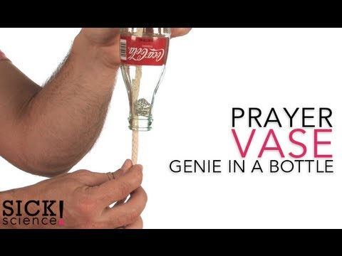Prayer Vase - Genie in a Bottle - Sick Science! #105