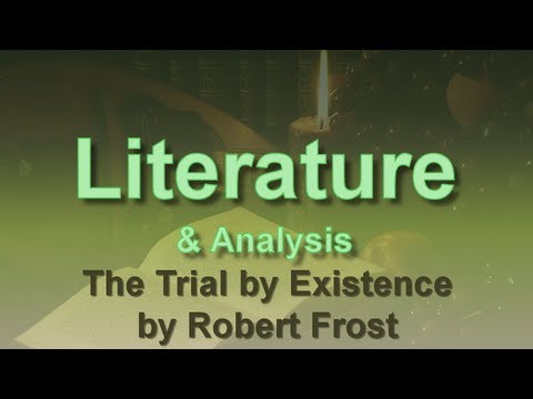 The Trial by Existence by Robert Frost