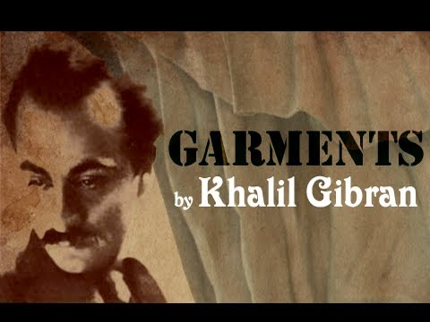Pearls Of Wisdom - Garments by Khalil Gibran - Parable