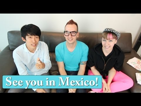 See You Next Week in Mexico! (TTMIK + EYK)