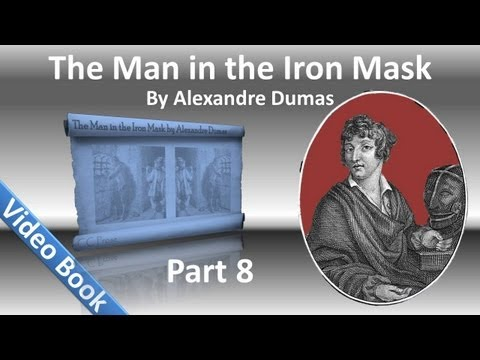 Part 08 - The Man in the Iron Mask Audiobook by Alexandre Dumas (Chs 43-50)