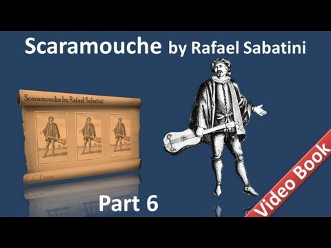 Part 6 - Scaramouche Audiobook by Rafael Sabatini - Book 3 (Chs 01-04)