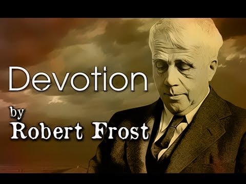 Pearls Of Wisdom - Devotion by Robert Frost - Poetry Reading