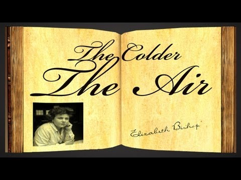 Pearls Of Wisdom - The Colder The Air by Elizabeth Bishop - Poetry Reading