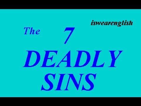 The Seven Deadly Sins - ESL British English Pronunciation