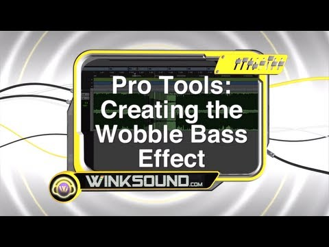 Pro Tools: Creating the Wobble Bass Effect | WinkSound