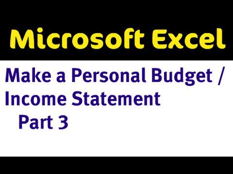Use Excel to Make a Personal Budget / Income Statement Part 3 of 4