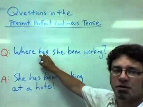 Questions in the present perfect continuous tense