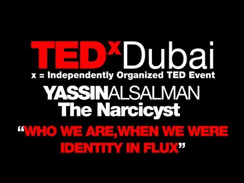 TEDxDubai 2010| Narcicyst | Who We Are, When We Were-Identity In Flux.mov