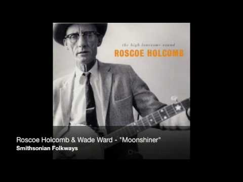 "Roscoe Holcomb & Wade Ward - ""Moonshiner"""