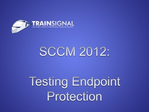SCCM 2012 - Testing Endpoint Protection