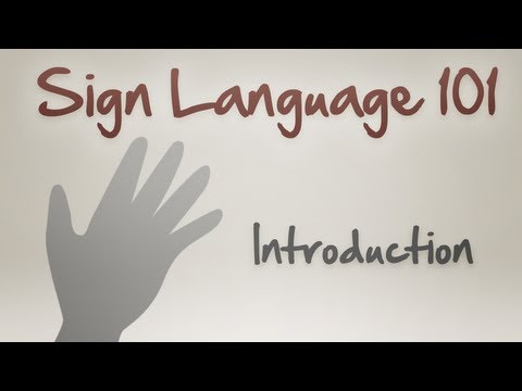 Sign Language 101: Introduction