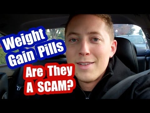 Weight Gain Pills - Are Weight Gain Pills A Scam Or Do They Actually Work?