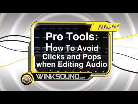 Pro Tools: How To Avoid Clicks and Pops when Editing Audio