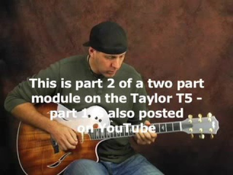 Review Taylor T5 guitar Switchfoot Doyle Dykes part 2