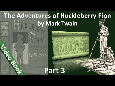 Part 3 - The Adventures of Huckleberry Finn Audiobook by Mark Twain (Chs 19-26)