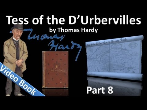 Part 8 - Tess of the d'Urbervilles Audiobook by Thomas Hardy (Chs 51-58)