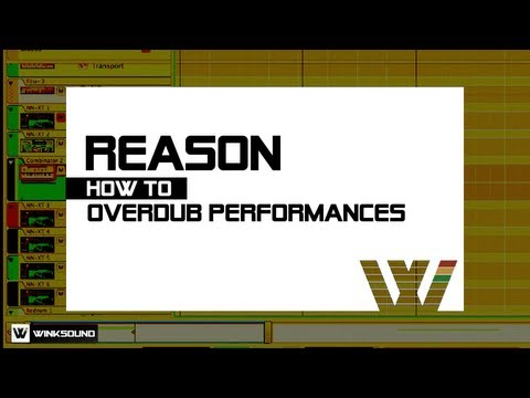 Propellerhead Reason 6: How To Overdub Performances | WinkSound