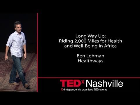 TEDxNashville - TEDxChange - Ben Lehman - Long Way Up