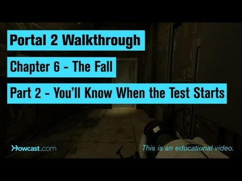 Portal 2 Walkthrough / Chapter 6 - Part 2: You'll Know When the Test Starts