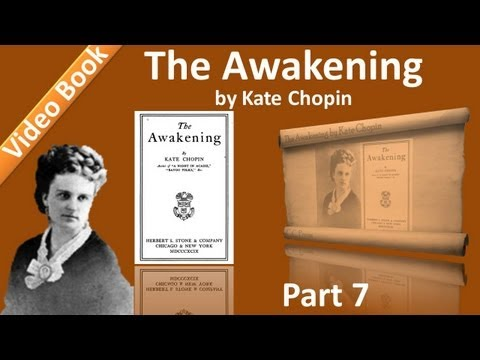 Part 7 - Chs 31-35 - The Awakening by Kate Chopin