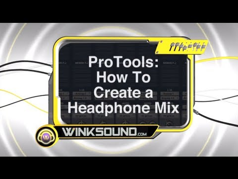 Pro Tools: How To Create a Headphone Mix | WinkSound
