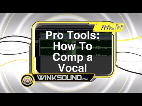 Pro Tools: How To Comp a Vocal | WinkSound