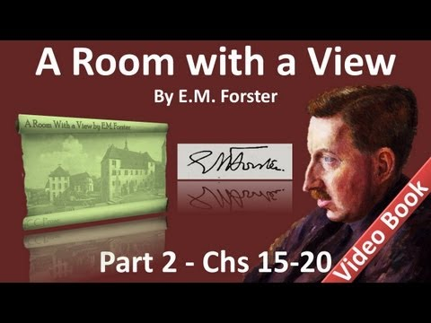 Part 3 - A Room with a View Audiobook by E. M. Forster (Chs 15-20)