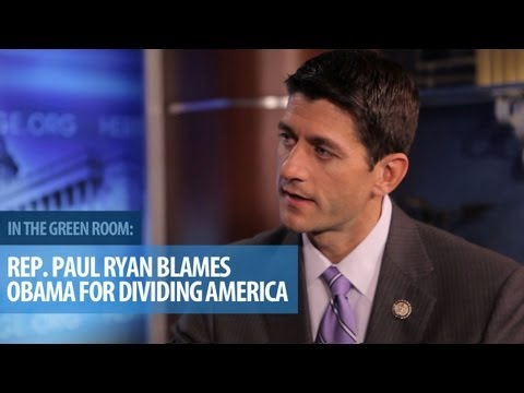 Rep. Paul Ryan Blames Obama for Dividing America
