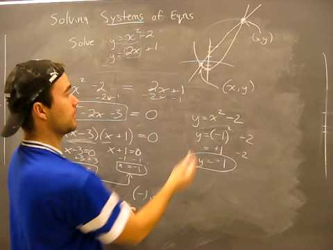 Solving Systems of Equations: Non-Linear (Quadratic) Pt2 Algebra Math Help