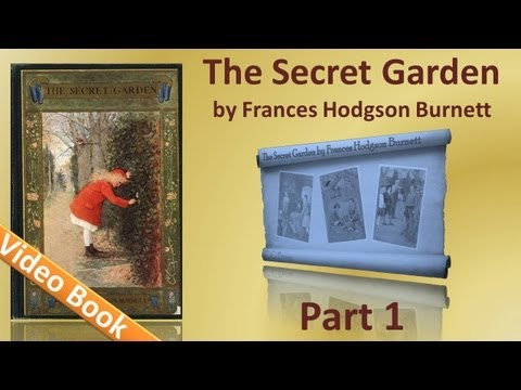 Part 1 - The Secret Garden Audiobook by Frances Hodgson Burnett (Chs 01-10)