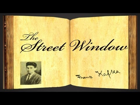 Pearls Of Wisdom - The Street Window by Franz Kafka - Parable
