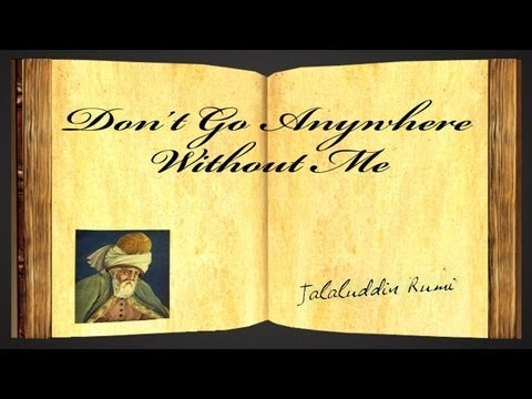 Pearls Of Wisdom - Don't Go Anywhere Without Me by Jalaluddin Rumi - Poetry Reading