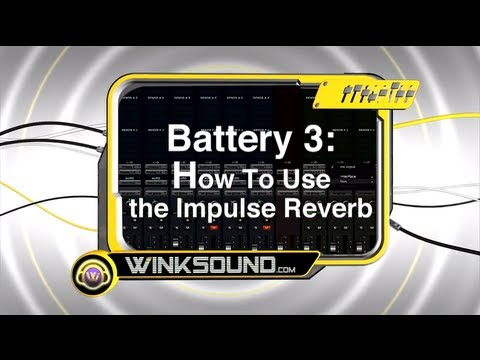 Native Instruments Battery 3: How To Use the Impulse Reverb | WinkSound