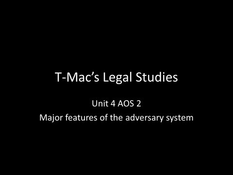 VCE Legal Studies - Unit 4 AOS 2 - The major features of the adversary system