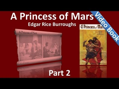 Part 2 - A Princess of Mars Audiobook by Edgar Rice Burroughs (Chs 11-18)