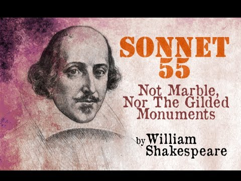 Sonnet 55 : Not Marble, Nor The Gilded Monuments by William Shakespeare
