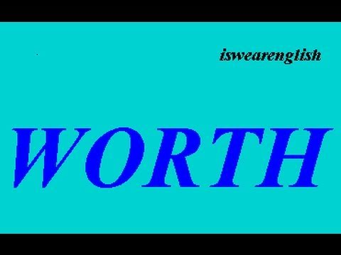 Worth - An Explanation - ESL British English Pronunciation