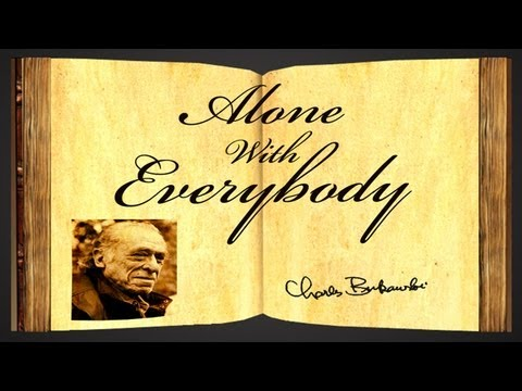 Pearls Of Wisdom - Alone With Everybody by Charles Bukowski - Poetry Reading