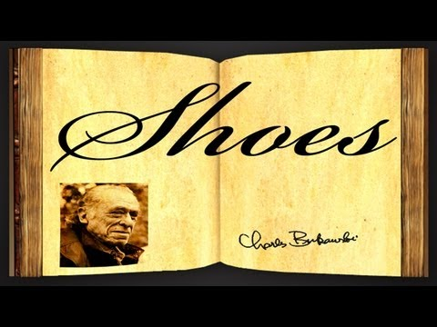 Pearls Of Wisdom - Shoes by Charles Bukowski - Poetry Reading