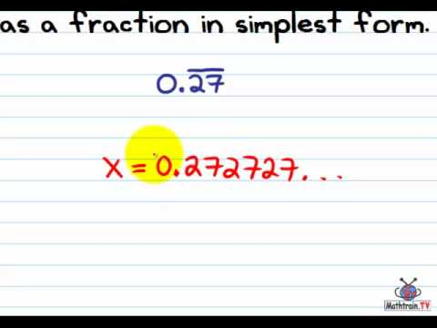 Writing Repeating Decimals as Fractions in Simplest Form