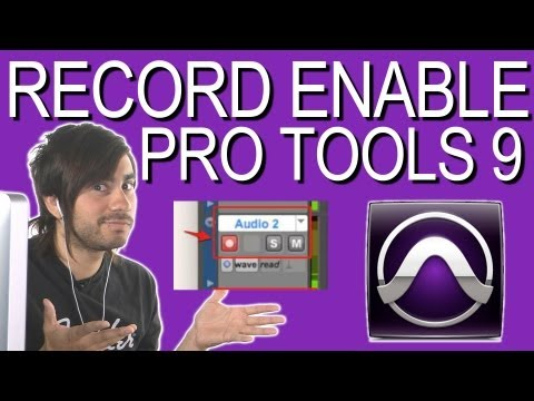 Record Enabling - Pro Tools 9