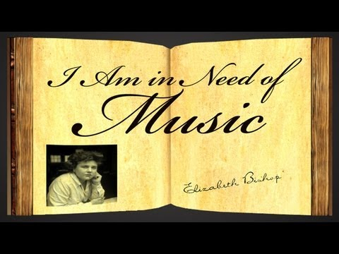 Pearls Of Wisdom - I Am In Need Of Music by Elizabeth Bishop - Poetry Reading