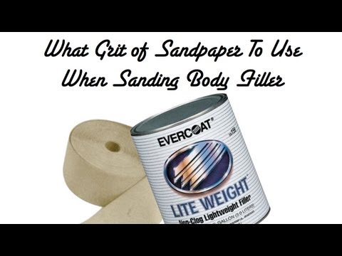 What Grit Sandpaper To Use When Sanding Body Filler or Removing Paint
