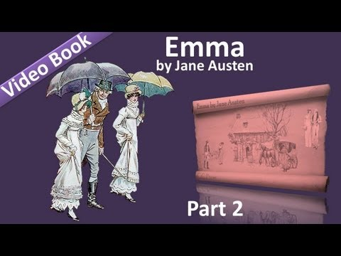 Part 2 - Emma Audiobook by Jane Austen (Vol 1: Chs 10-18)