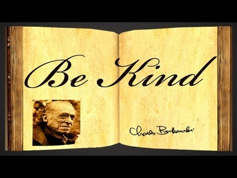 Pearls Of Wisdom - Pearls Of Wisdom - Be Kind by Charles Bukowski - Poetry Reading
